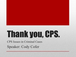 Cody Cofer, Speaker CPS Issues in Criminal Cases 2014
