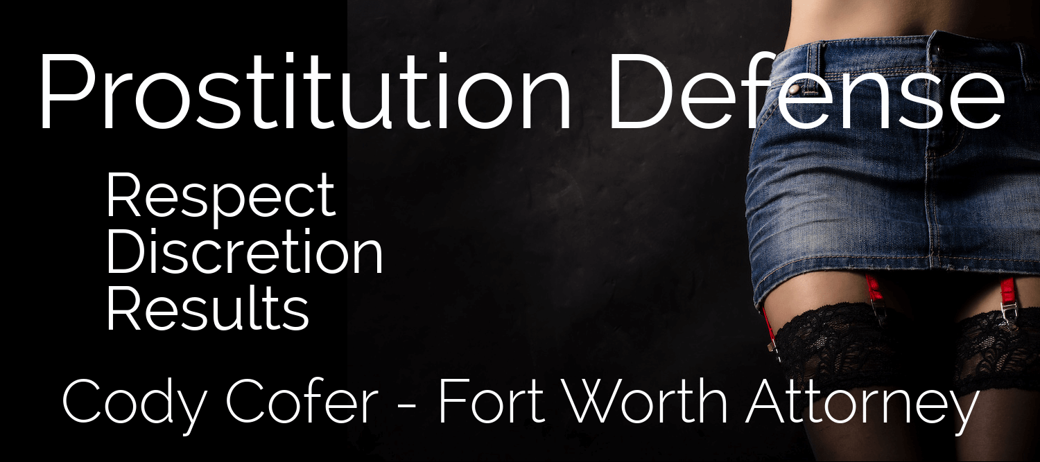 Defense Lawyer in Fort Worth for Prostitution Cases