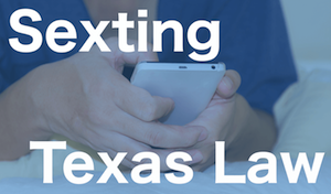 Is sexting illegal in texas